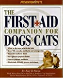 img - for The First-Aid Companion for Dogs and Cats: What to Do Now, What to Do Later, over 150 Everyday Accidents and Emergencies, Essential Medicine Chest, At-A-Glance Symptom Finder, How to Prevent book / textbook / text book