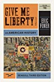 img - for Give Me Liberty!: An American History (Seagull Third Edition) (Vol. 2) book / textbook / text book
