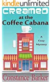 Creamed at the Coffee Cabana: A Cozy Mystery (Sweet Home Cozy Mystery Series Book 1)