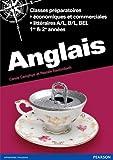 Anglais Prépas économique et commerciale (ECS et ECE Prépas littéraires A/L, B/L, BEL 1e & 2e année)