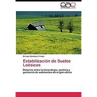 Estabilización de Suelos Loésicos: Relación entre la mineralogía, química y geotecnia de sedimentos de origen...