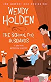 Wendy Holden The School for Husbands