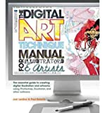 The Digital Art Technique Manual for Illustrators & Artists: The Essential Guide to Creating Digital Illustration and Artworks Using Photoshop, Illustrator, and Other Software (Paperback) - Common