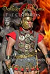 Soldier of Rome: The Centurion (The A...