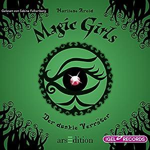 Der dunkle Verräter (Magic Girls 9) Hörbuch