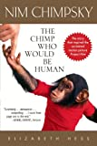 Nim Chimpsky: The Chimp Who Would Be Human (0553382772) by Hess, Elizabeth