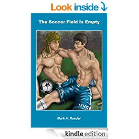 The Soccer Field Is Empty (Gay Youth Chronicles)
