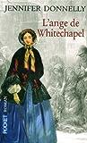 Jennifer Donnelly L'ange de Whitechapel