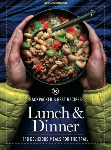 BACKPACKER's Best Recipes: Lunch & Dinner: 110 Delicious Meals for the Trail (Backpacking Recipes compare prices)