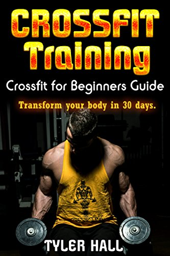 CrossFit Training: CrossFit for Beginners Guide: Transform