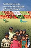 img - for Fertilizing Crops to Improve Human Health: A Scientific Review book / textbook / text book