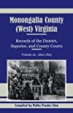 img - for Monongalia County, (West) Virginia, Records of the District, Superior and County Courts, Volume 12: 1822-1823 book / textbook / text book