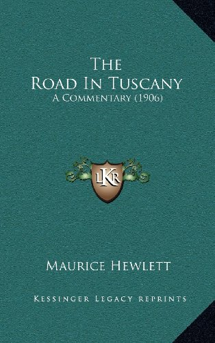 The Road in Tuscany: A Commentary (1906)