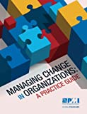 img - for Managing Change in Organizations: A Practice Guide book / textbook / text book