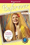 A BRIGHTER TOMORROW: MY JOURNEY WITH JULIE (American Girl Beforever Journey)