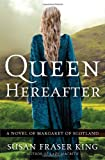 Image of Queen Hereafter: A Novel of Margaret of Scotland