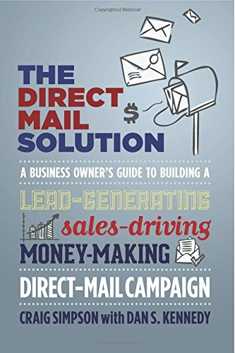 The Direct Mail Solution: A Business Owner's Guide to Building a Lead-Generating, Sales-Driving, Money-Making Direct-Mail Campaign (Direct Selling Business compare prices)