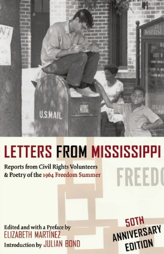 letters from mississippi reports from civil rights volunteers poetry of the 1964 freedom summ