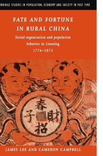 Fate and Fortune in Rural China: Social Organization and Population Behavior in Liaoning 1774-1873 (Cambridge Studies in Population, Economy and Society in Past Time)
