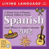 Living Language Spanish: Daily Phrase & Culture Calendar: 2012 Day-to-Day Calendar