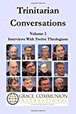 img - for Trinitarian Conversations, Volume 1: Interviews With Twelve Theologians (You're Included) book / textbook / text book