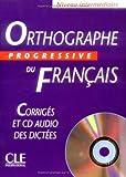 echange, troc Isabelle Chollet, Jean-Michel Robert - Orthographe progressive du français. Niveau intermédiaire, Corrigés avec CD audio