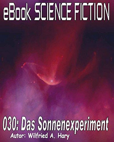 science-fiction-030-das-sonnenexperiment-sturz-in-den-tod-wer-tut-das-denn-schon-german-edition