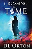 img - for Crossing In Time: (Between Two Evils #1) (Volume 1) book / textbook / text book