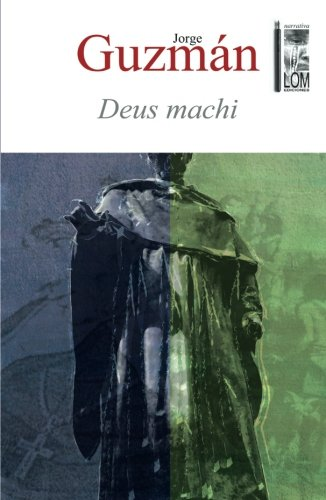 Deus machi  [Guzmán Chávez, Jorge] (Tapa Blanda)