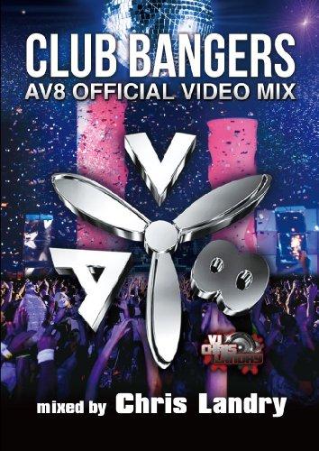 CLUB BANGERS-AV8 Official Video Mix-mixed by Chris Landry [DVD]