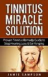Tinnitus Miracle Solution: Proven Tin...