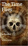 img - for The Time Flies: (A Novella) book / textbook / text book