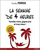 La semaine de 4 heures (French Edition) (2744064173) by Timothy Ferriss