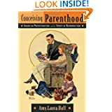 Conceiving Parenthood: American Protestantism and the Spirit of Reproduction