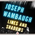 Lines and Shadows (       UNABRIDGED) by Joseph Wambaugh Narrated by John Nelson