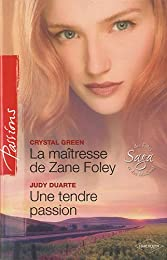 La maîtresse de Zane Foley ; Une tendre passion