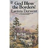 God Bless the Bordersby Lavinia Derwent