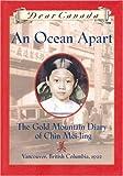 An Ocean Apart: The Gold Mountain Diary of Chin Mei-Ling (0779113535) by Gillian Chan