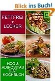 Fettfrei + lecker: Das Adipositas und HCG  Di�t-Kochbuch