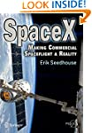 SpaceX: Making Commercial Spaceflight...