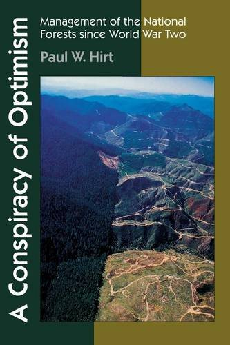 A Conspiracy of Optimism: Management of the National Forests since World War Two (Our Sustainable Future)