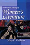 By Mary K. DeShazer - Anthology of Womens Literature (1st Edition) (11/18/00)