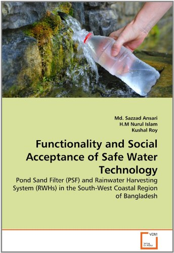 Functionality and Social Acceptance of Safe Water Technology: Pond Sand Filter (PSF) and Rainwater Harvesting System (RWHs) in the South-West Coastal Region of Bangladesh