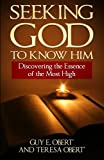 img - for Seeking God To Know Him: Discovering the Essence of the Most High book / textbook / text book