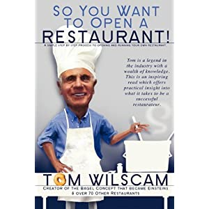 So You Want to Open a Restaurant! -A Simple Step-by-Step Process to Opening a Restaurant