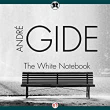 White Notebook Audiobook by Andre Gide Narrated by Henri Lubatti
