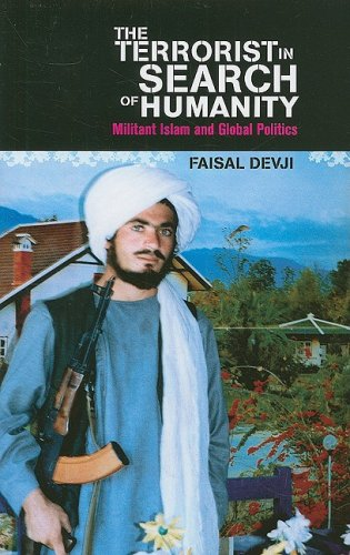 The Terrorist in Search of Humanity: Militant Islam and...