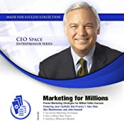 Marketing for Millions: Proven Marketing Strategies for Million Dollar Success | [Jack Canfield, T. Harv Eker, John Assaraf, Alex Mandossian, Made for Success]