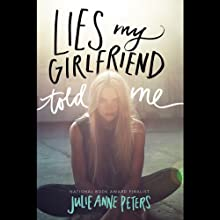 Lies My Girlfriend Told Me (       UNABRIDGED) by Julie Anne Peters Narrated by Christine Lakin