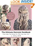 The Ultimate Hairstyle Handbook: Ever...